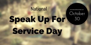 October 30 National Speak Up For Service Day National Days National Day Calendar Today Is National