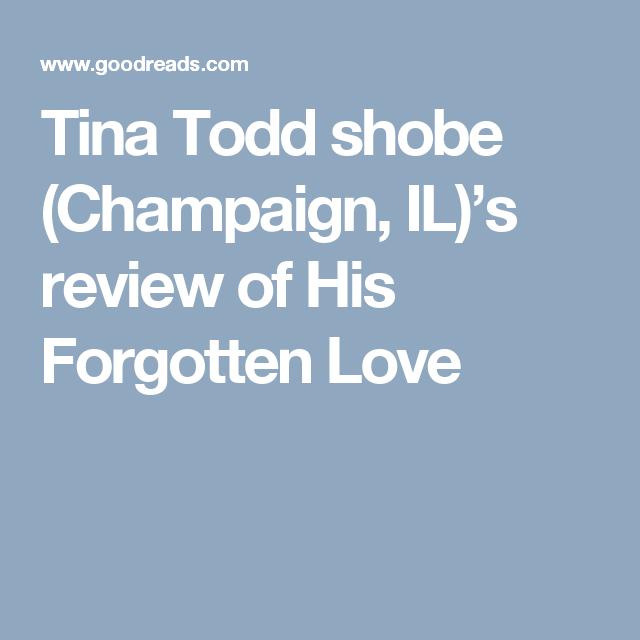 Tina Todd shobe (Champaign, IL)'s review of His Forgotten Love