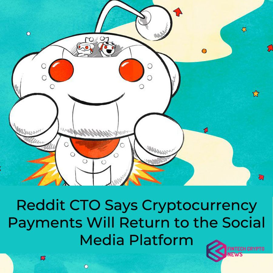 Reddit CTO says cryptocurrency payments will return to the ...