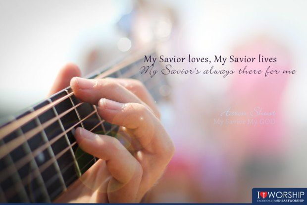My Savior Loves My Savior Lives My Saviors Always There For Me
