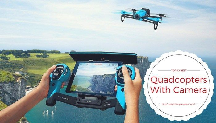 Best Quadcopters With Camera, best drones with camera, best