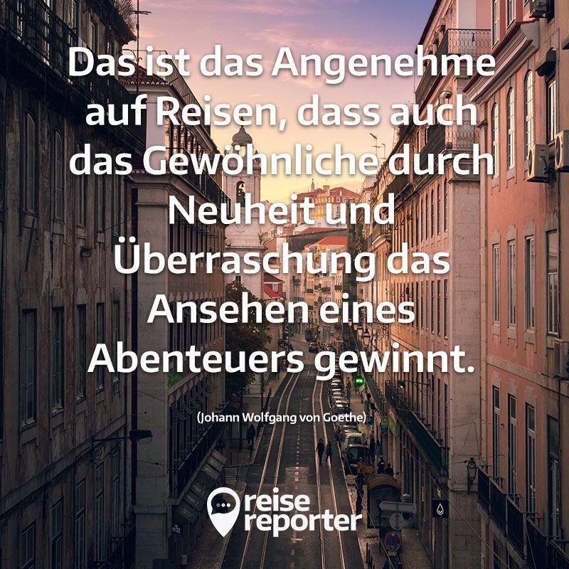 Pin Von Reisereporter Inspiration Fu Auf Zitate Ubers Reisen Travel Quotes Abenteuer Reisen Von Goethe