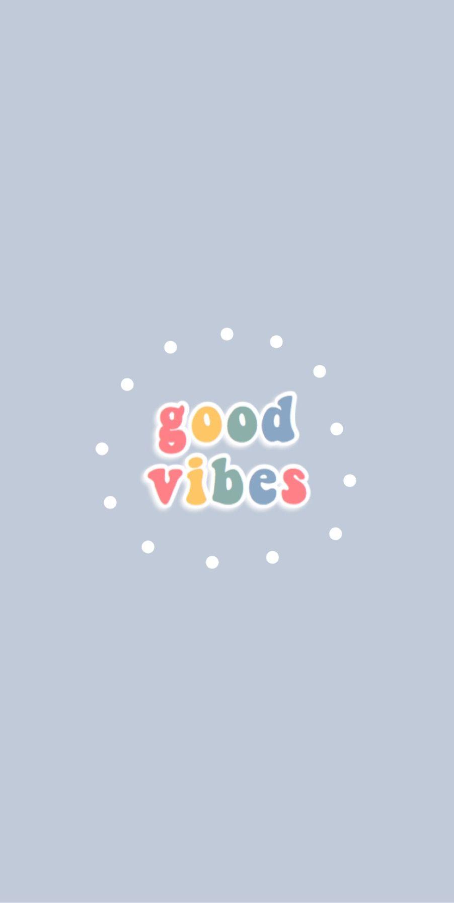 Good Vibes Background Cute Screen Savers Iphone Wallpaper Images Iphone Background Wallpaper