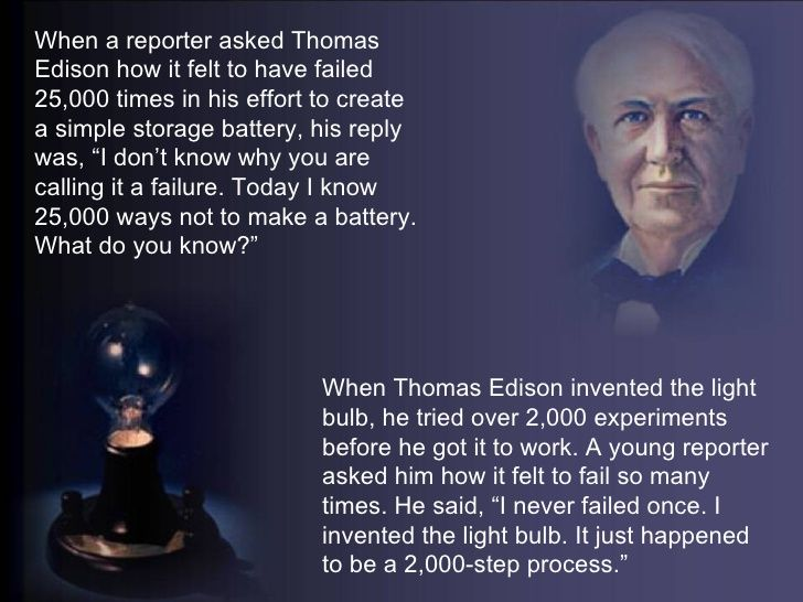 A Great Accomplishment Takes A Lot Of Perseverance Thomas Edison Recorded 25 000 Failures In His Attempt To Invent A St Thomas Edison Battery Storage Edison