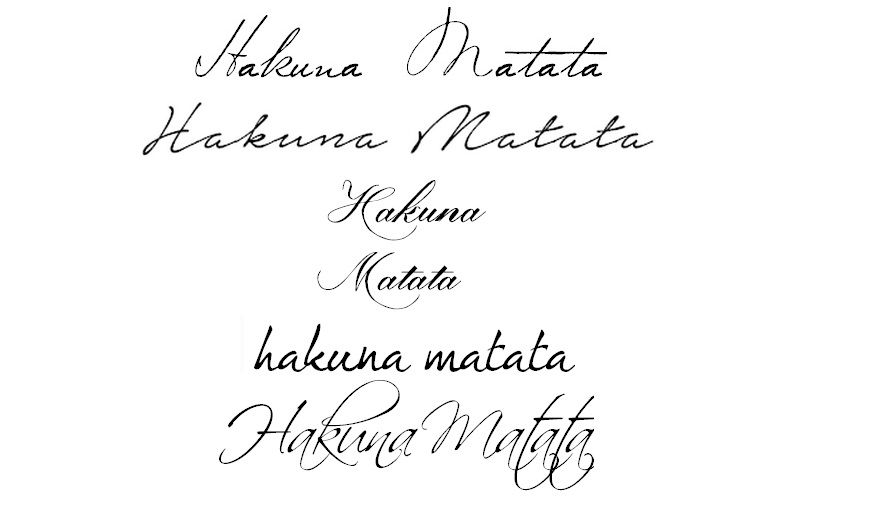 Hakuna Matata Tattoo With A Different Font I Do Not Know