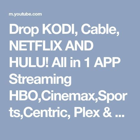Drop KODI, Cable, NETFLIX AND HULU! All in 1 APP Streaming