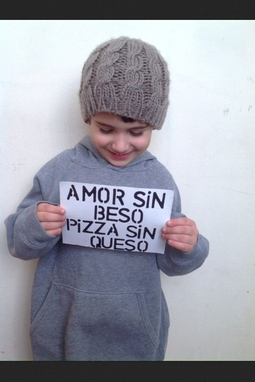 Amor Sin Beso Pizza Sin Queso Frases Pinterest Love Quotes