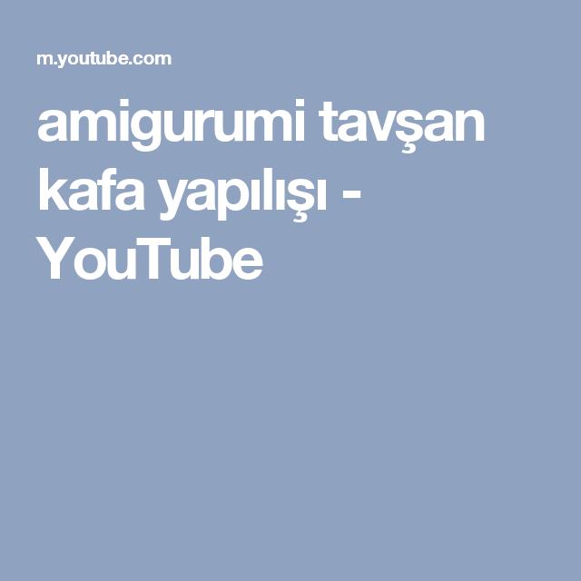 amigurumi  tavşan kafa yapılışı - YouTube