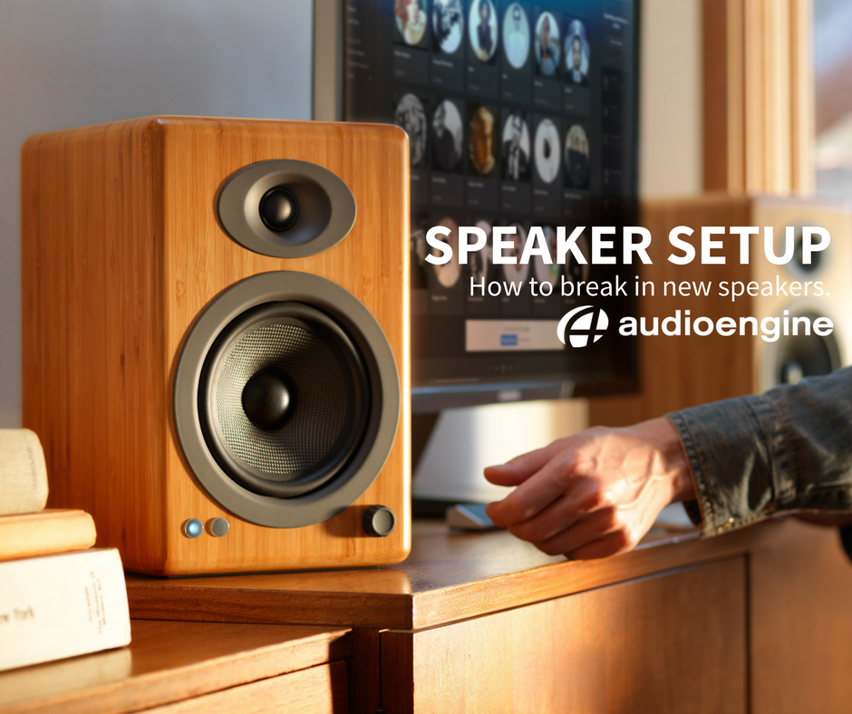 speaker setup how to break in new speakers in 2018 living room