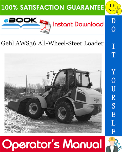 Gehl Aws36 All Wheel Steer Loader Operator S Manual In 2020 Hydraulic Systems Manual Operation And Maintenance