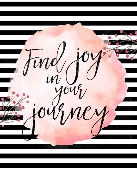 Find Joy In Your Journey 8x10 Instant Download J O Y Quotes Joy