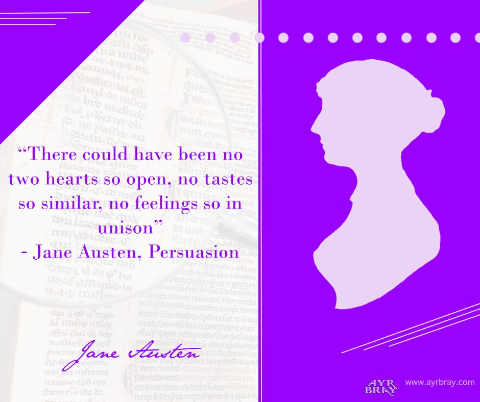 """""""There could have been no two hearts so open, no tastes so similar, no feelings so in unison""""  ― Jane Austen, Persuasion This definition brought to you by regency historical author Ayr Bray. Who is also a Jane Austen fan or Janeite. Her favorite book is Pride and Prejudice."""