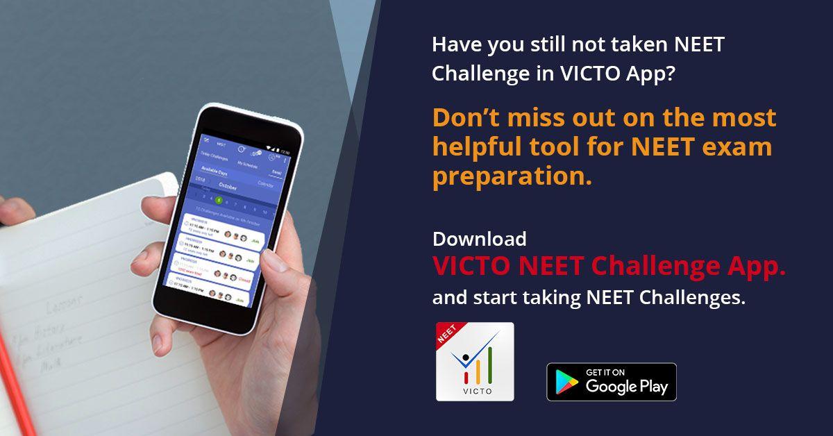 Take NEET challenges on VICTO NEET App, get good practice