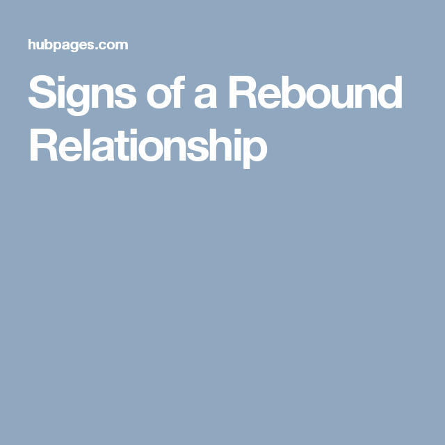 Warning signs a rebound relationship