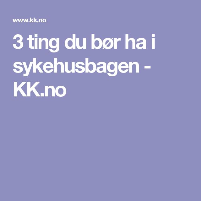 3 ting du bør ha i sykehusbagen - KK.no