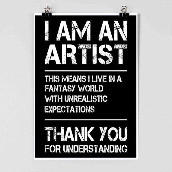 I am an Artist , Artist Poster , Funny Poster , Creative