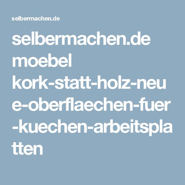 selbermachen.de moebel kork-statt-holz-neue-oberflaechen-fuer ...