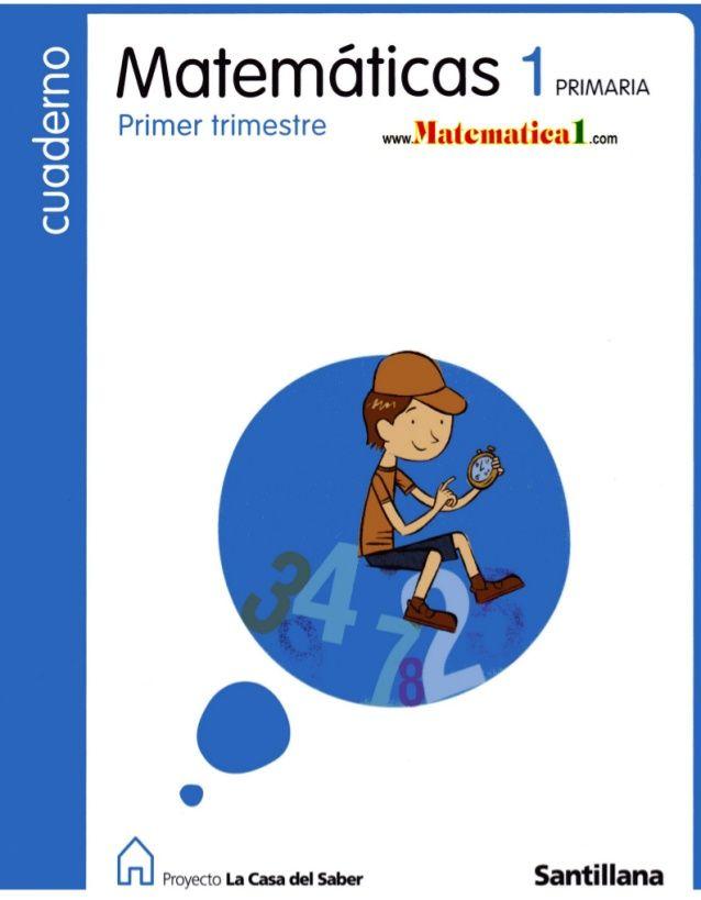 Libro De Matemáticas De 1º Grado Santillana Nivel Primaria Libros De Matemáticas Matematicas Primero De Primaria Matematicas