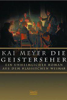 Die Geisterseher. Ein unheimlicher Roman im klassischen Weimar.