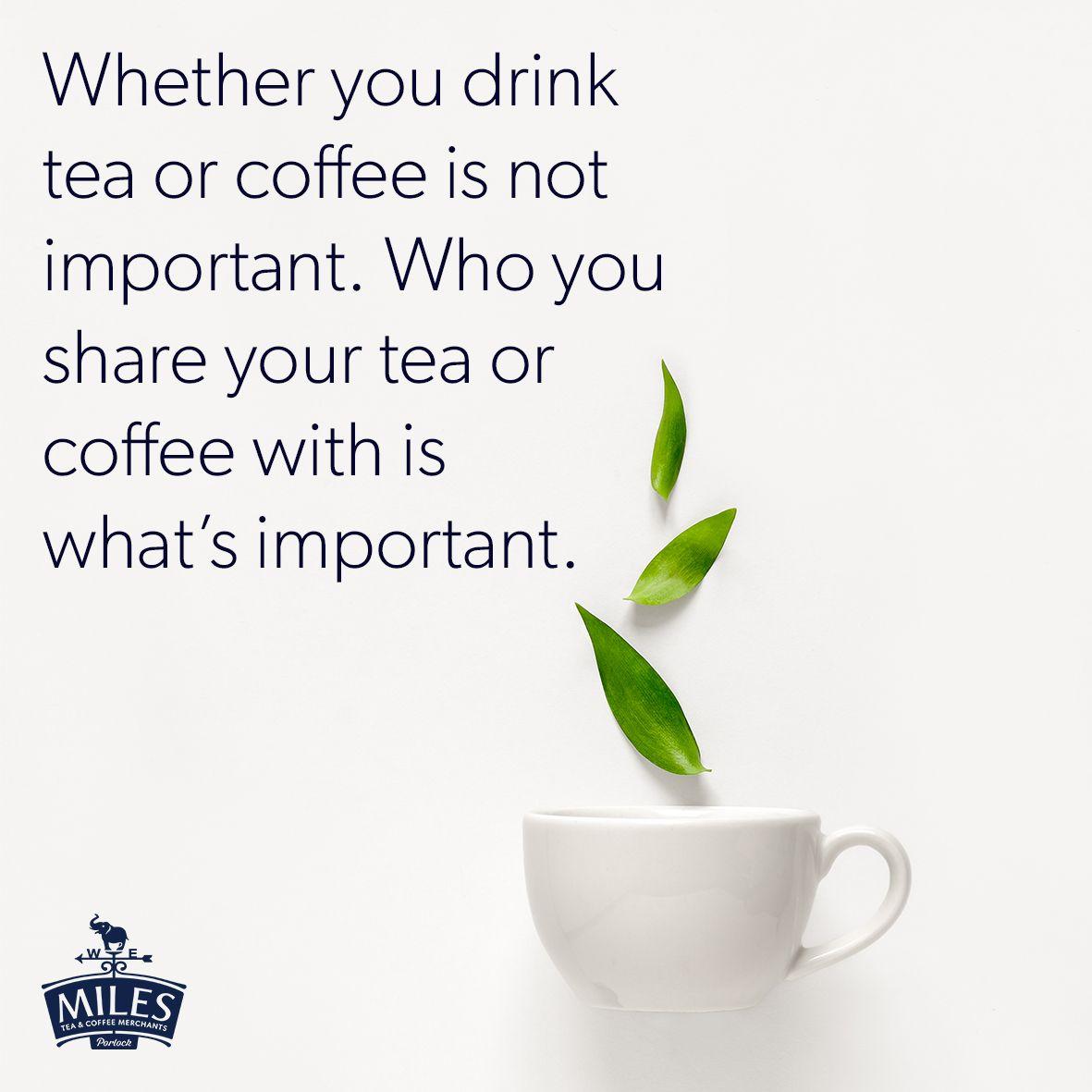 Tea Or Coffee Tea Quotes Coffee Quotes Drinking Tea