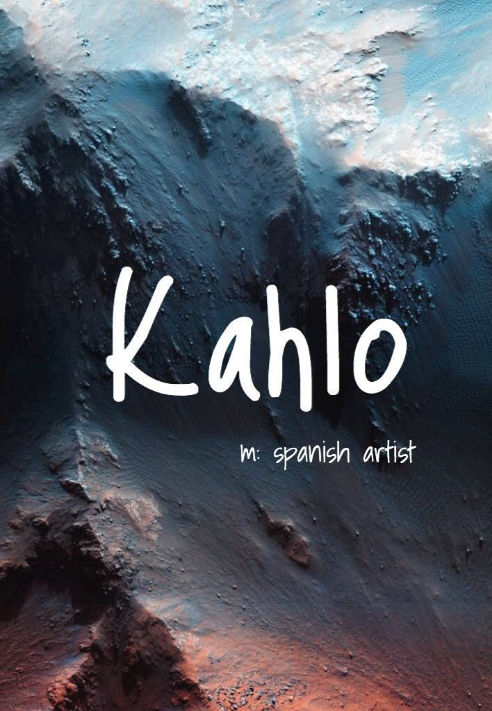 Kahlo - cooler Babyname! Ausgesprochen: Kaa niedrig oder Caw-niedrig