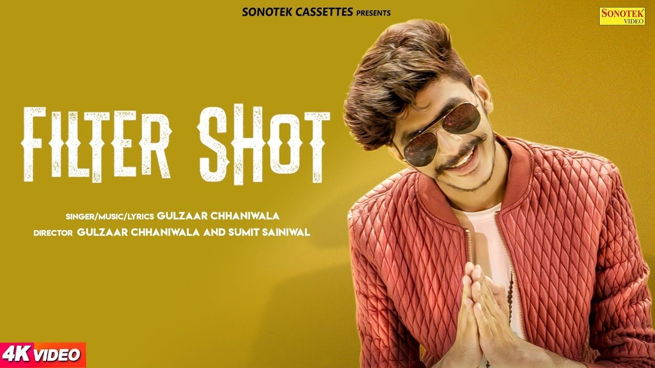 Filter Shot Gulzaar Chhaniwala Download Mp3 Mp4 Gulzaar Chhaniwala Filter Shot Filter Shot Song Lyrics Song F Lagu