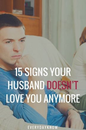 The Most Alarming Signs Your Husband Doesn T Love You Anymore