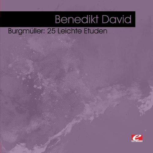 Benedikt David - Burgmnller: 25 Leichte Etuden