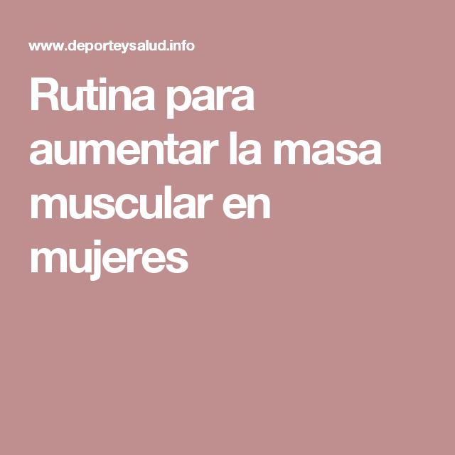 Rutina de gimnasio para mujeres para aumentar masa muscular