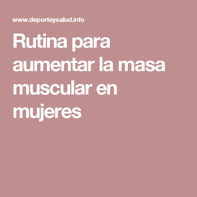 Rutinas para aumentar volumen muscular
