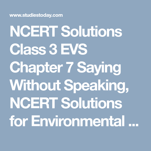 Ncert Solutions Class 3 Evs Chapter 7 Saying Without Speaking Ncert Solutions For Environmental Studies Ncert Books Solutions Class Chapter 13