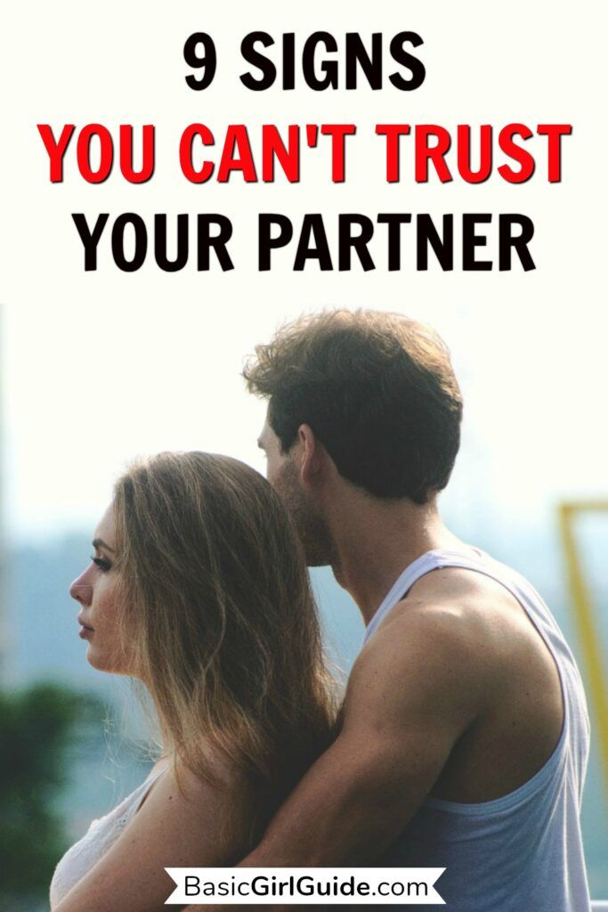 9 Serious Signs You Cant Trust Your Partner - Basic Girl