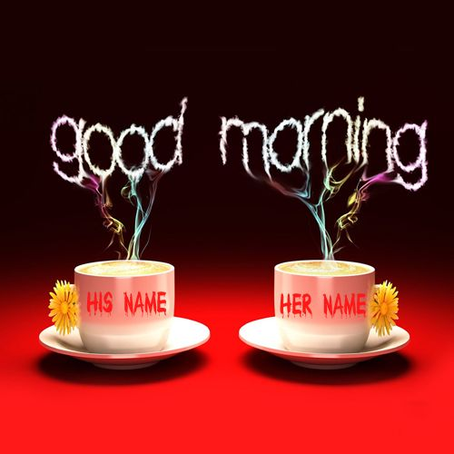 Write Your Couple Name On Good Morning Pictures Onlinedit Your And