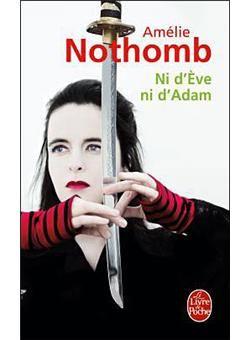Ni d'Eve ni d'Adam- Amélie Nothomb