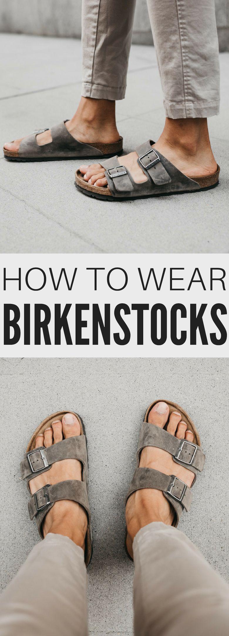 How to Wear Birkenstocks - Birkenstocks