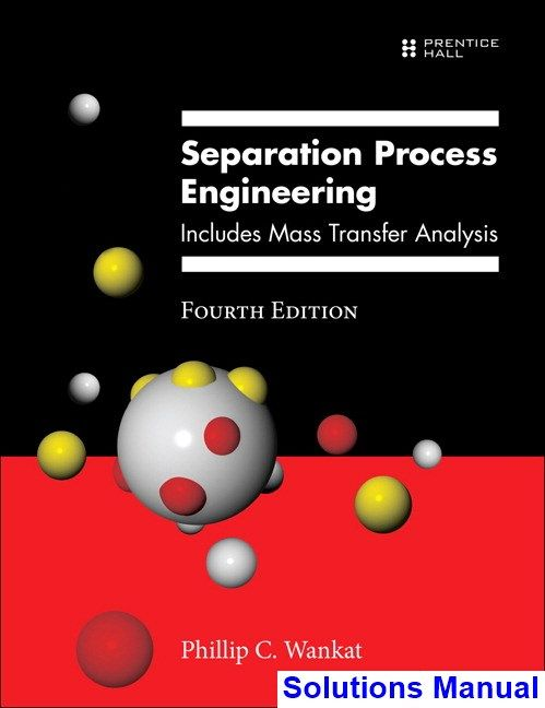 Separation process engineering includes mass transfer analysis 4th separation process engineering includes mass transfer analysis 4th edition wankat solutions manual test bank solutions manual exam bank quiz b fandeluxe Image collections