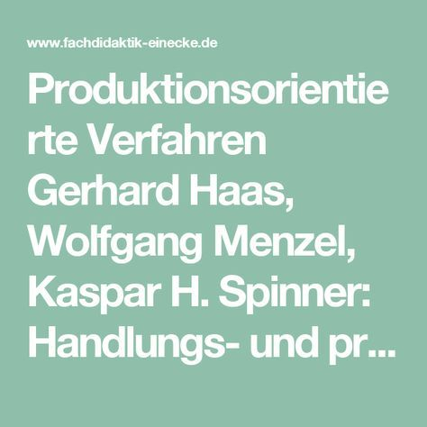 Produktionsorientierte Verfahren Gerhard Haas Wolfgang Menzel Kaspar H Spinner Handlungs Und Produktionsorientierter Lite Literatur Orientieren Didaktik