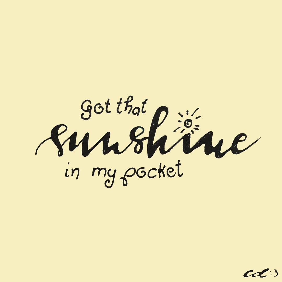 ~I got that sunshine in my pocket Got that good song in my feet.. Yeah! Can't…