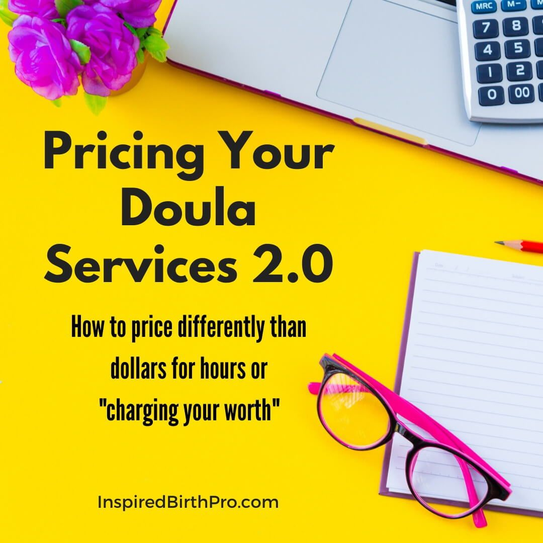 How To Price Differently Than Dollars For Hours Doula Services