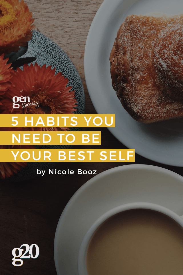 Our healthy habits are foundational to being our best selves.