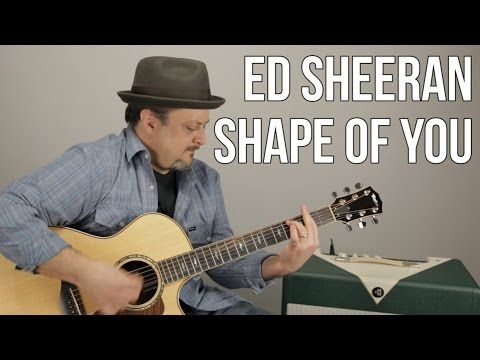 Ed Sheeran Shape Of You Guitar Lesson - Barre Chords and Capo ...