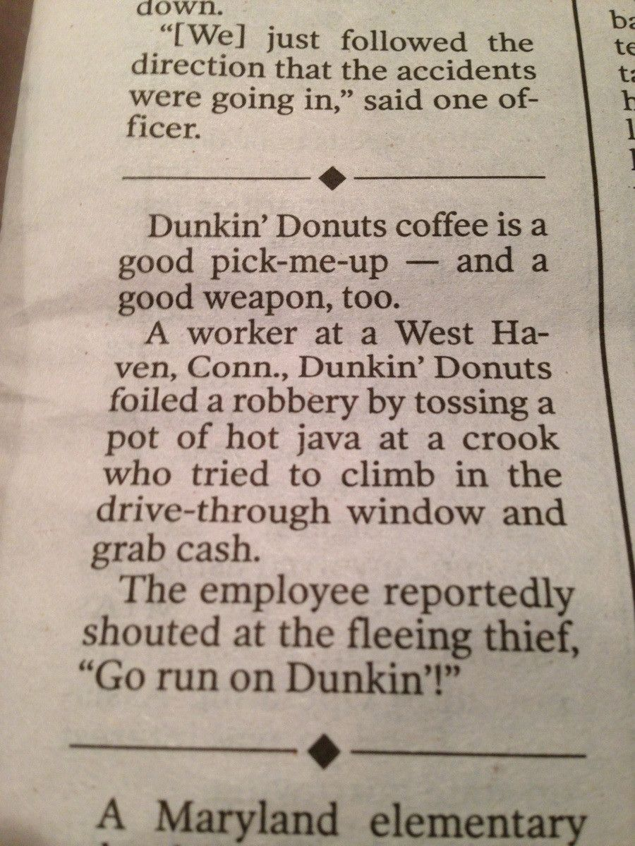 Dunkin Donuts Cashier Fights Off Robber With Hot Coffee Coins Her Own Badass Catchphrase Dunkin Donuts Donut Quotes Funny Dunkin