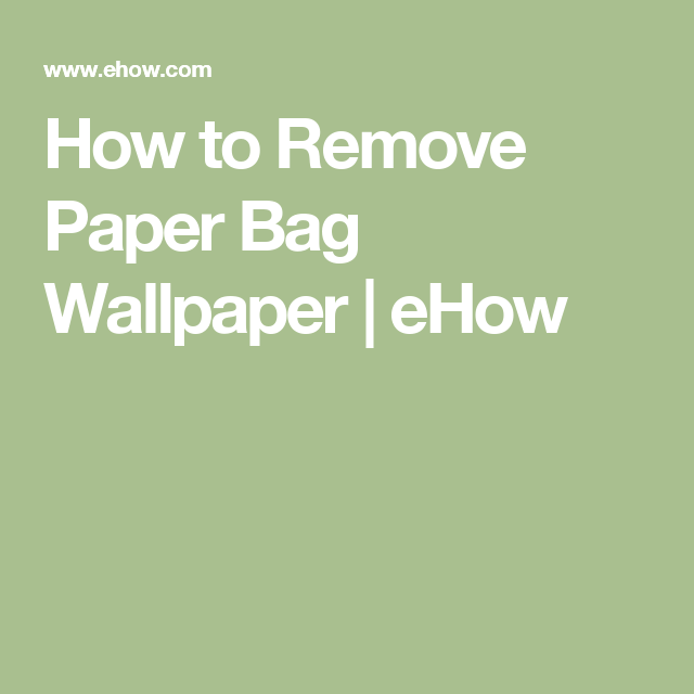 How To Remove Paper Bag Wallpaper Ehow Paint Remover Galvanized Metal Painting Galvanized Metal