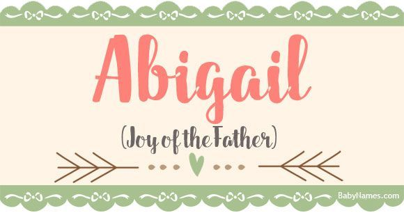 All about the name Abigail: Meaning origin and popularity ...