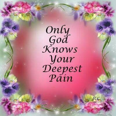 Only God Knows Your Deepest Pain
