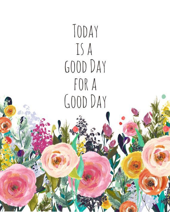 photo about Today is a Good Day for a Good Day Printable referred to as Nowadays is a Excellent Working day PRINTABLE Artwork Electronic through
