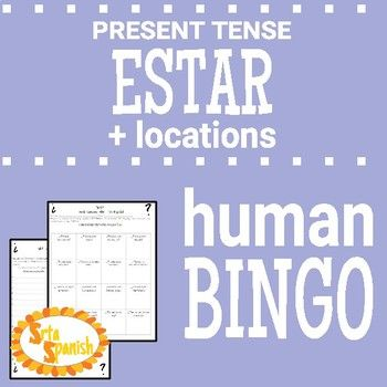 Estar Present Tense Speaking Activity Human bingo, Activities and - student sign in sheet
