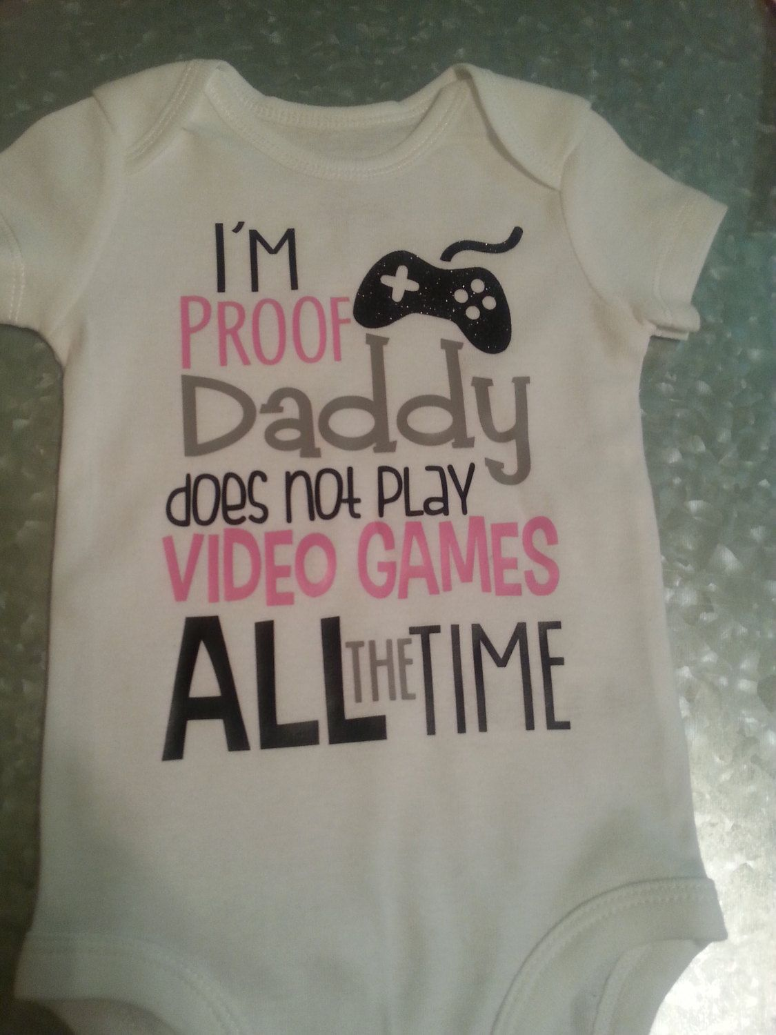 9543f1b91 I m Proof That Daddy Doesn t Play Video Games All The Time Baby Onesie  Infant Clothing Funny Baby Shirt Gamer Shirt Baby And Daddy Shirt by ...