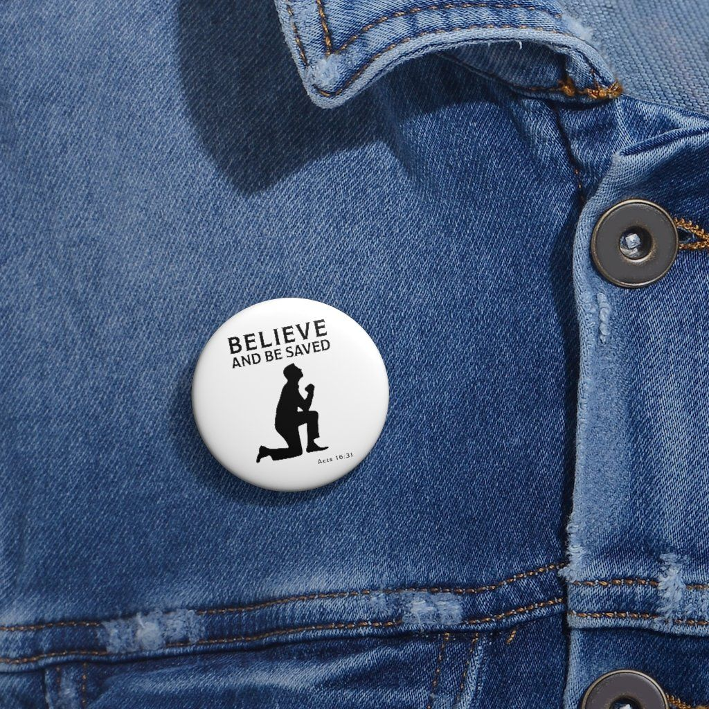 Believe and Be Saved Custom Pin Buttons - 1,25\