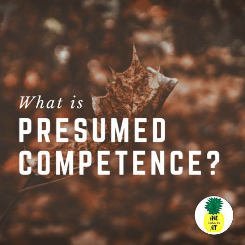 What is Presumed Competence AAC FAQs, Myths, and More Pinterest - what is presumed
